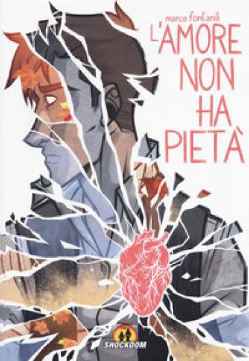 L'amore non ha pietà - Marco Fontanili |