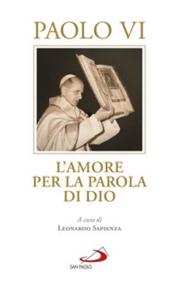 L'amore per la parola di Dio - Paolo VI |