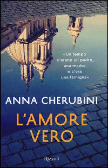 L'amore vero - Anna Cherubini |