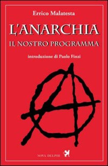 L'anarchia. Il nostro programma - Errico Malatesta |