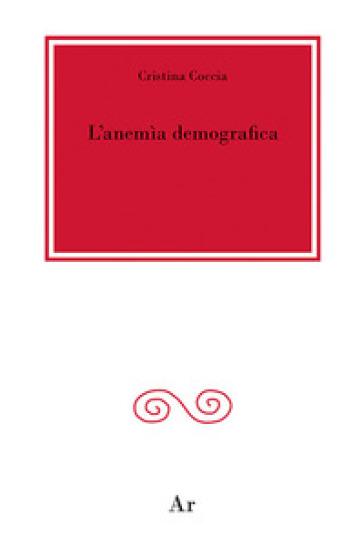 L'anemìa demografica - Cristina Coccia | Thecosgala.com