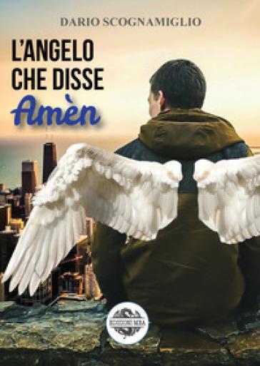 L'angelo che disse Amèn - Dario Scognamiglio  