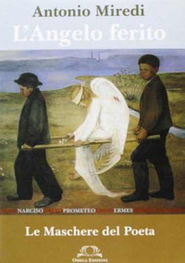 L'angelo ferito - Antonio Miredi | Kritjur.org