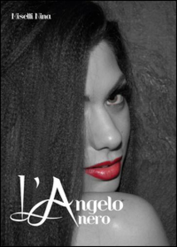 L'angelo nero - Nina Miselli |
