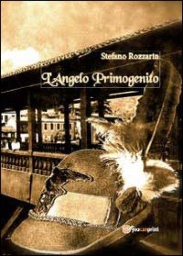 L'angelo primogenito - Stefano Rozzarin | Kritjur.org