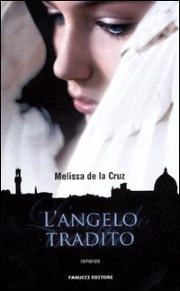 L'angelo tradito - Melissa De la Cruz   Rochesterscifianimecon.com