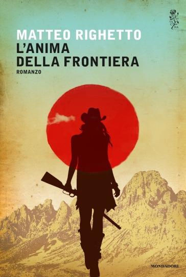 L'anima della frontiera - Matteo Righetto | Kritjur.org