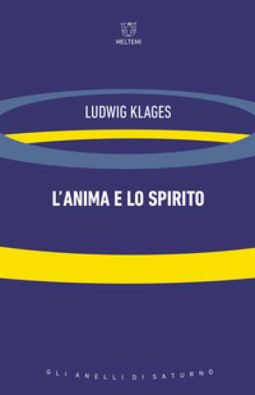 L'anima e lo spirito - Ludwig Klages | Thecosgala.com
