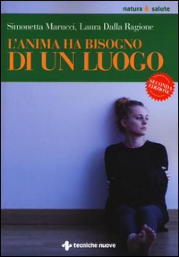 L'anima ha bisogno di un luogo - Simonetta Marucci  