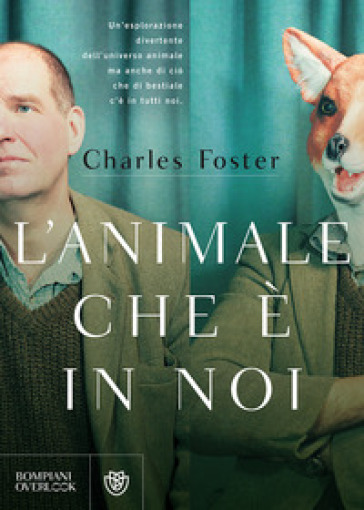 L'animale che è in noi - Charles Foster | Rochesterscifianimecon.com