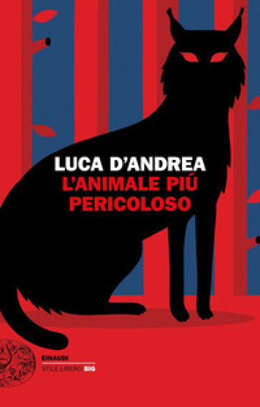 L'animale più pericoloso - Luca D'Andrea |
