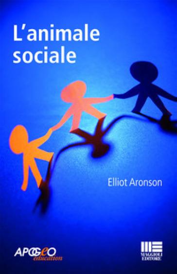 L'animale sociale - Elliot Aronson |