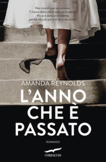 L'anno che è passato - Amanda Reynolds |
