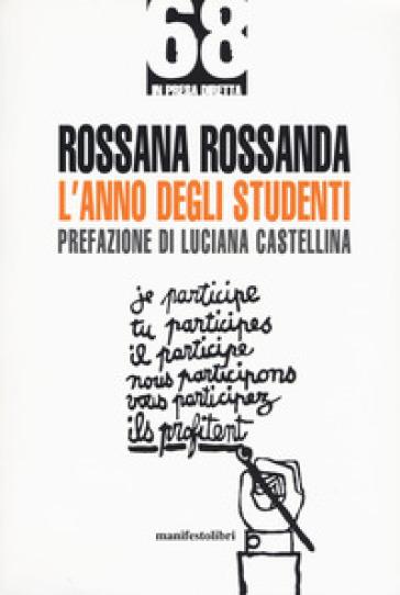 L'anno degli studenti - Rossana Rossanda | Jonathanterrington.com