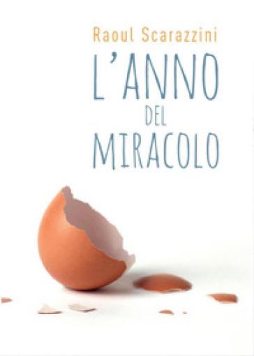 L'anno del miracolo - Raoul Scarazzini |