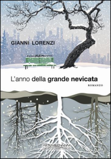 L'anno della grande nevicata - Gianni Lorenzi |