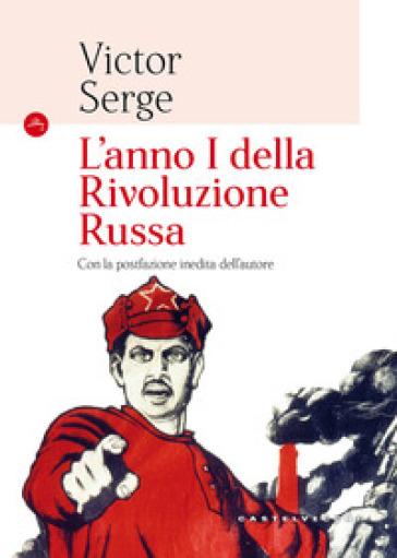L'anno I della rivoluzione russa - Victor Serge | Rochesterscifianimecon.com
