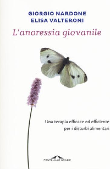 L'anoressia giovanile - Giorgio Nardone  