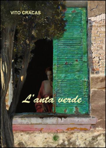 L'anta verde - Vito Cracas |