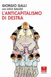 """""""Quando l'anticapitalismo è """"di destra"""". Uno stimolante libro di Giorgio Galli"""" di Mario Bozzi Sentieri"""