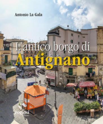 L'antico borgo di Antignano - Antonio La Gala  