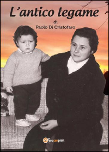 L'antico legame - Paolo Di Cristofaro |