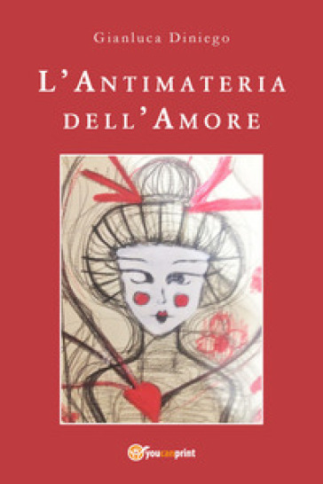L'antimateria dell'amore - Gianluca Diniego |