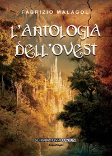 L'antologia dell'ovest - Fabrizio Malagoli  
