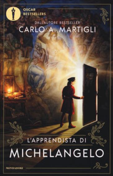 L'apprendista di Michelangelo - Carlo A. Martigli   Thecosgala.com
