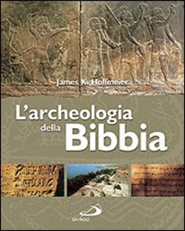 L'archeologia della Bibbia - James K. Hoffmeier  