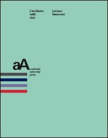 L'architetto nelle città - Luciano Semerani pdf epub