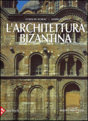 L'architettura bizantina - Vojislav Korac | Rochesterscifianimecon.com