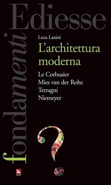 L 39 architettura moderna luca lanini ebook mondadori store for L architettura moderna