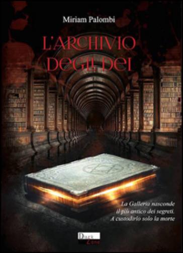 L'archivio degli dei - Miriam Palombi |