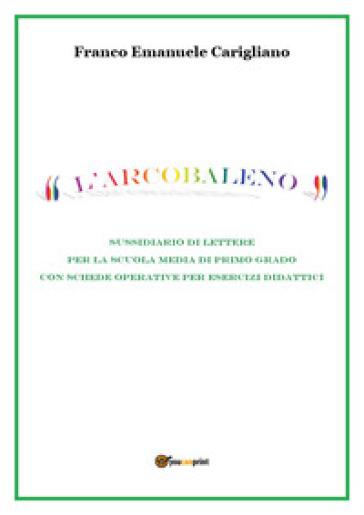 L'arcobaleno - Franco Emanuele Carigliano |