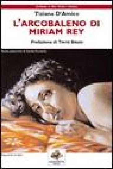 L'arcobaleno di Miriam Rey - Tiziana D'Amico  
