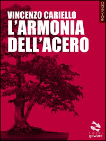L'armonia dell'acero - Vincenzo Cariello |