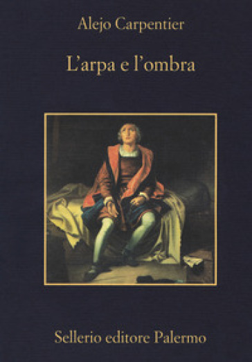 L'arpa e l'ombra - Alejo Carpentier | Jonathanterrington.com