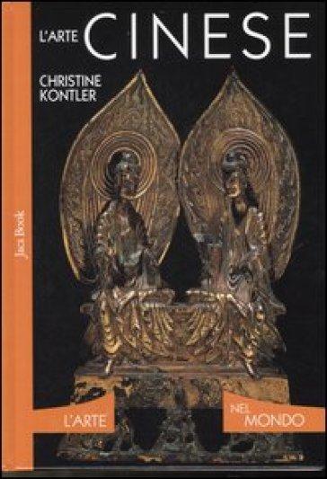 L'arte cinese - Christine Kontler | Rochesterscifianimecon.com