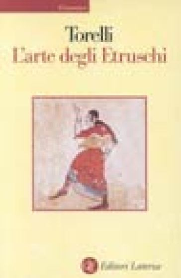 L'arte degli etruschi - Mario Torelli | Rochesterscifianimecon.com