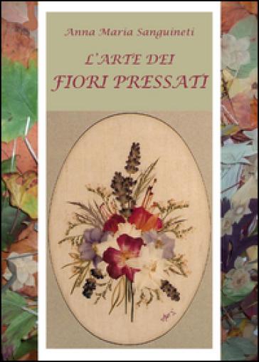 L'arte dei fiori pressati - Anna Maria Sanguineti | Thecosgala.com