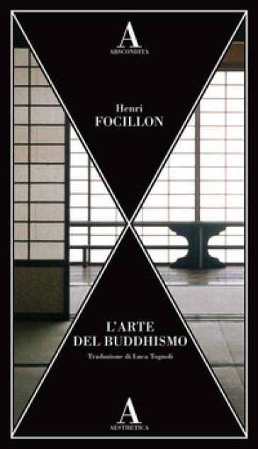 L'arte del buddhismo - Henri Focillon |