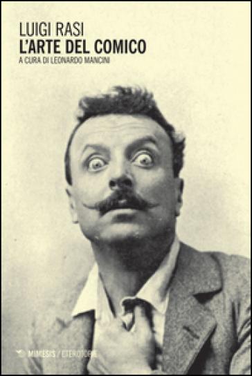 L'arte del comico - Luigi Rasi |