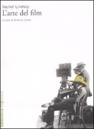 L'arte del film - Vachel Lindsay pdf epub