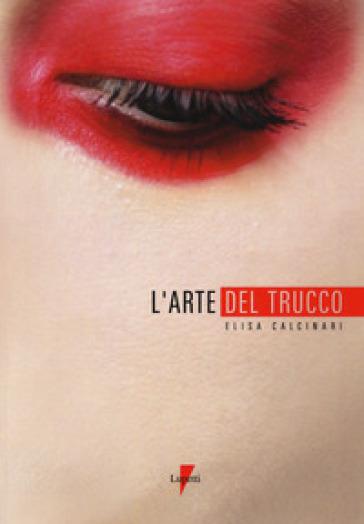 L'arte del trucco - Elisa Calcinari |