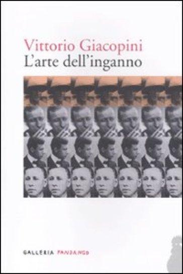 L'arte dell'inganno - Vittorio Giacopini  