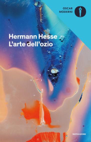L'arte dell'ozio - Hermann Hesse  
