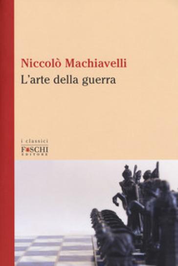 L'arte della guerra - Niccolò Machiavelli |