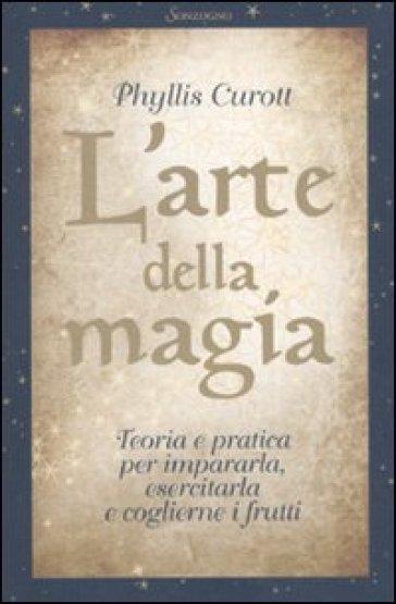 L'arte della magia - Phyllis Curott pdf epub