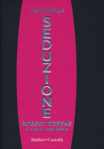 L'arte della seduzione - Robert Greene |
